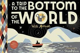 a trip to bottom of world