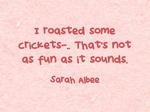 I-roasted-some-crickets
